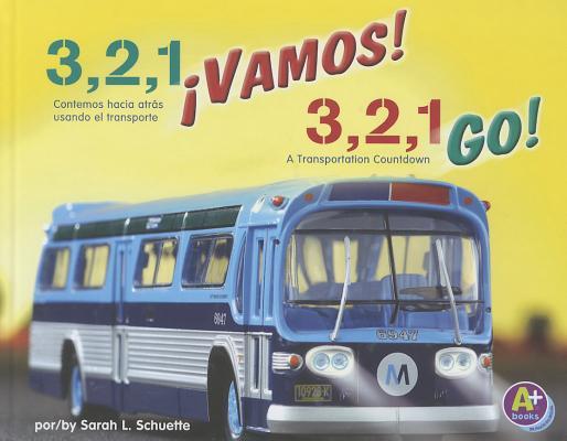 3, 2, 1 Vamos! / 3, 2, 1, Go! By Schuette, Sarah L.